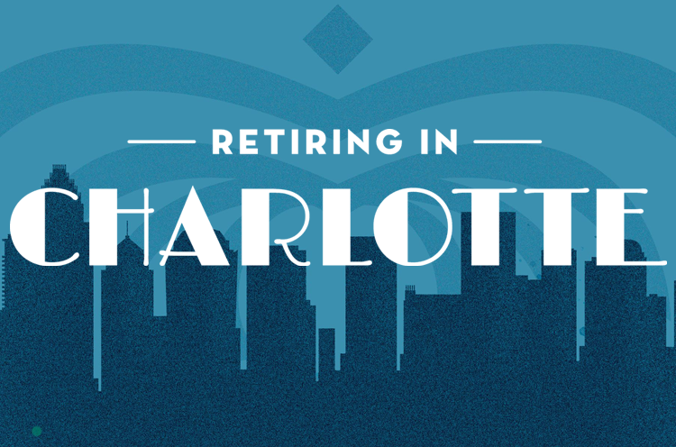 A Comprehensive Guide to Retiring in Charlotte, NC